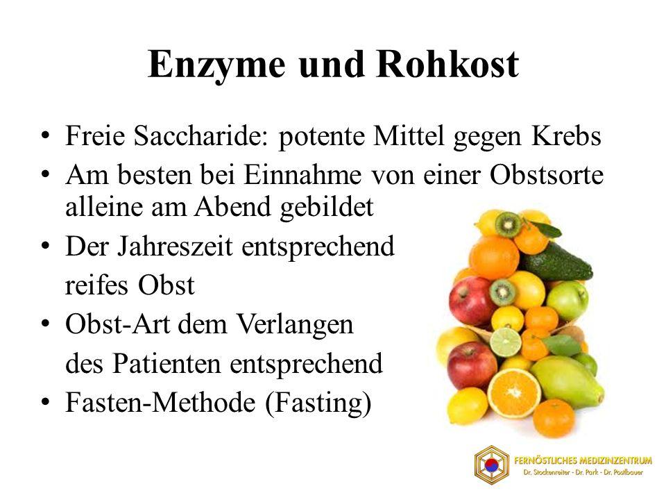 Enzyme und Rohkost Freie Saccharide: potente Mittel gegen Krebs Am besten bei Einnahme von einer Obstsorte alleine am Abend gebildet Der Jahreszeit en