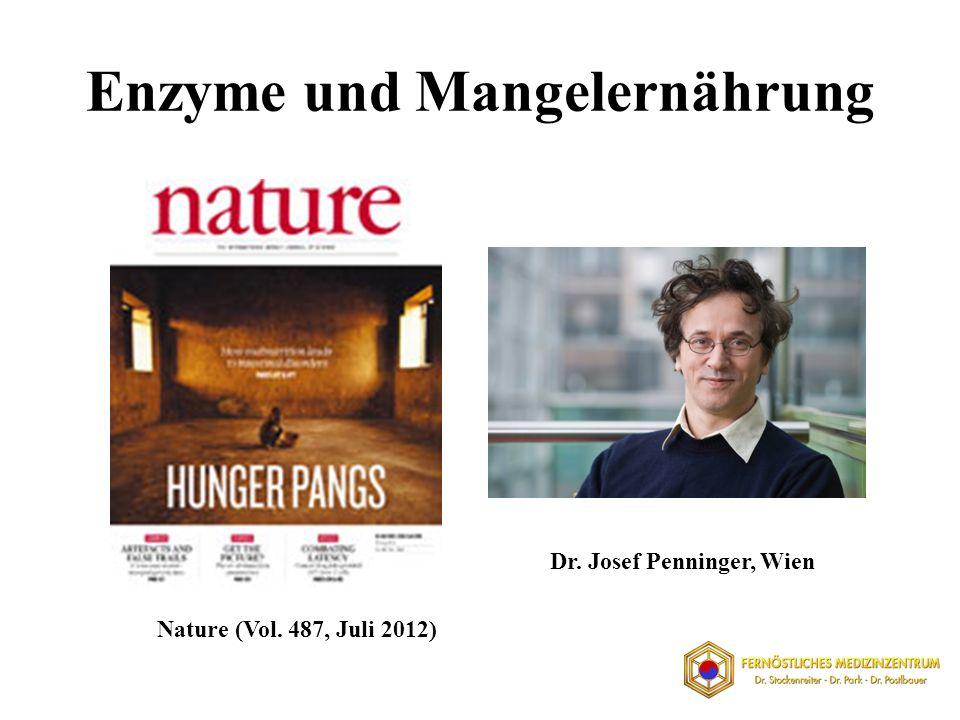 Enzyme und Mangelernährung Dr. Josef Penninger, Wien Nature (Vol. 487, Juli 2012)