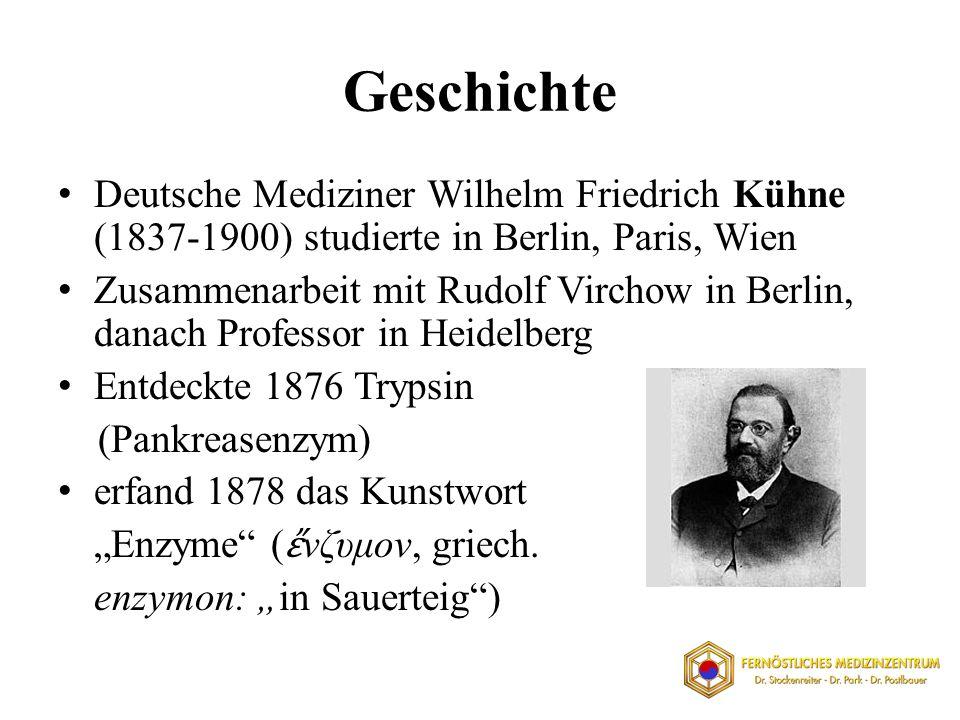 Geschichte Deutsche Mediziner Wilhelm Friedrich Kühne (1837-1900) studierte in Berlin, Paris, Wien Zusammenarbeit mit Rudolf Virchow in Berlin, danach