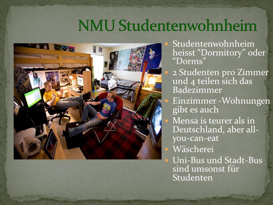 Studentenwohnheim heisst Dormitory oder Dorms 2 Studenten pro Zimmer und 4 teilen sich das Badezimmer Einzimmer -Wohnungen gibt es auch Mensa is teurer als in Deutschland, aber all- you-can-eat Wäscherei Uni-Bus und Stadt-Bus sind umsonst für Studenten