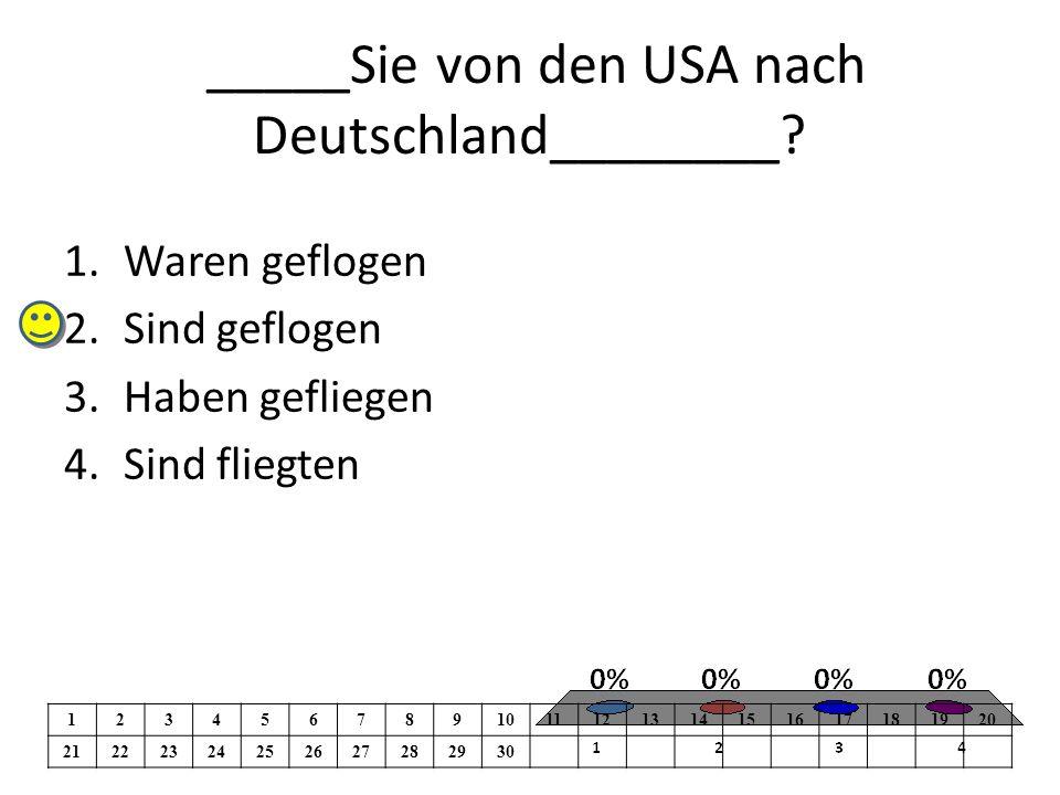 _____Sie von den USA nach Deutschland________.