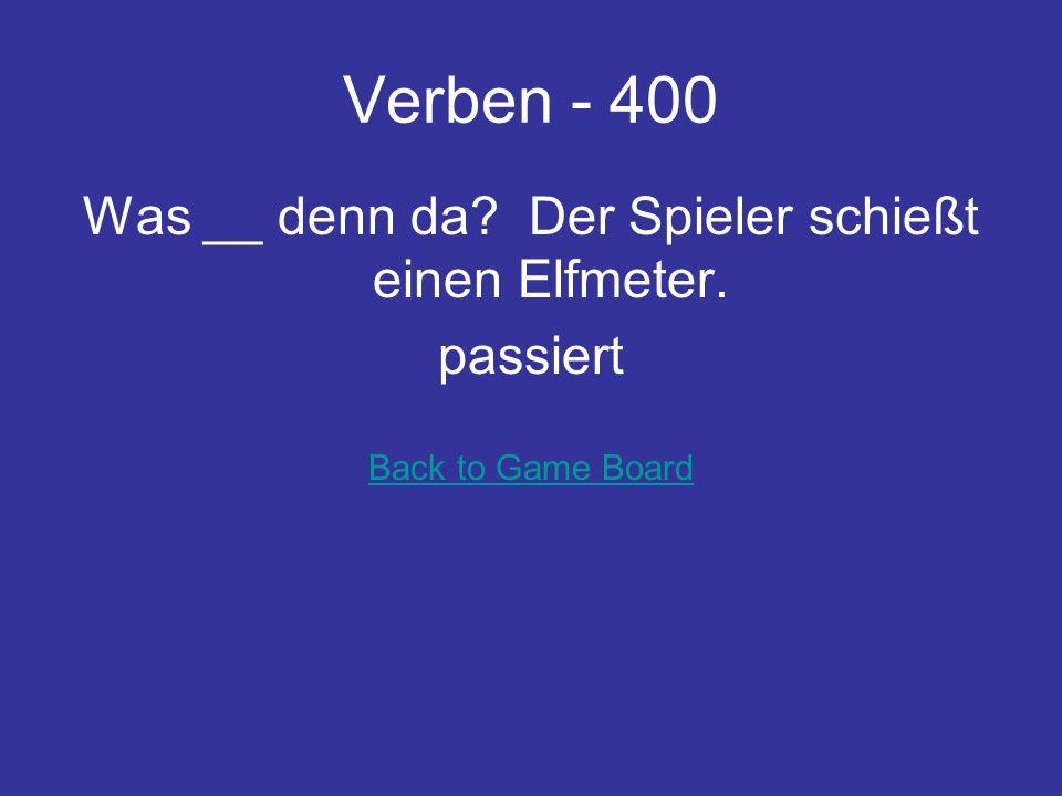 Verben - 300 Wir können nicht mit diesem Ball spielen. Er ___ noch viel Luft. braucht Back to Game Board