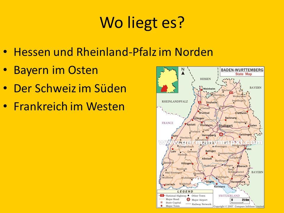 Wo liegt es? Hessen und Rheinland-Pfalz im Norden Bayern im Osten Der Schweiz im Süden Frankreich im Westen