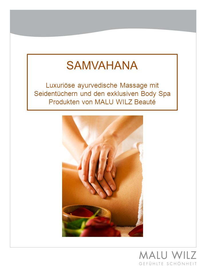 SAMVAHANA Luxuriöse ayurvedische Massage mit Seidentüchern und den exklusiven Body Spa Produkten von MALU WILZ Beauté