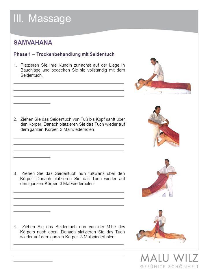 III. Massage SAMVAHANA Phase 1 – Trockenbehandlung mit Seidentuch 1. Platzieren Sie Ihre Kundin zunächst auf der Liege in Bauchlage und bedecken Sie s