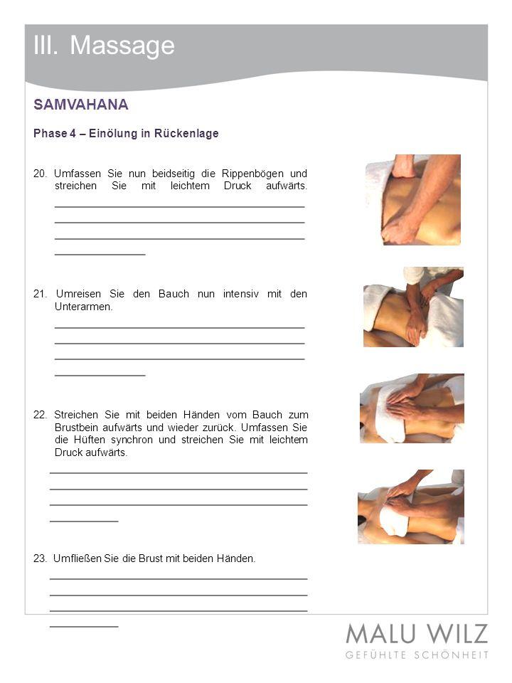 III. Massage SAMVAHANA Phase 4 – Einölung in Rückenlage 20. Umfassen Sie nun beidseitig die Rippenbögen und streichen Sie mit leichtem Druck aufwärts.