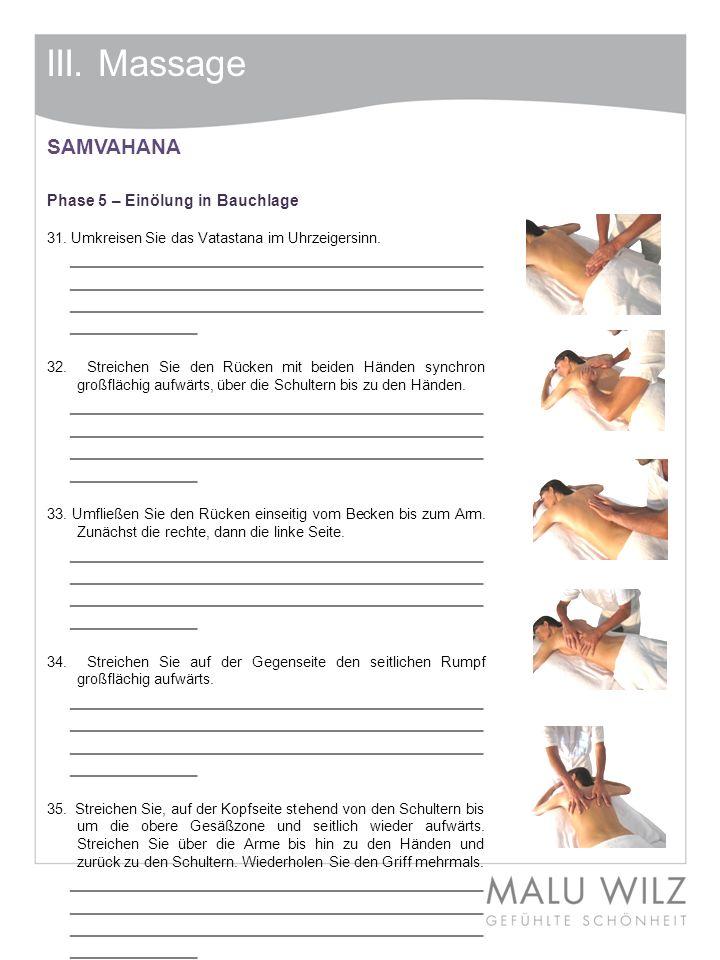 III. Massage SAMVAHANA Phase 5 – Einölung in Bauchlage 31. Umkreisen Sie das Vatastana im Uhrzeigersinn. ________________________________________ ____