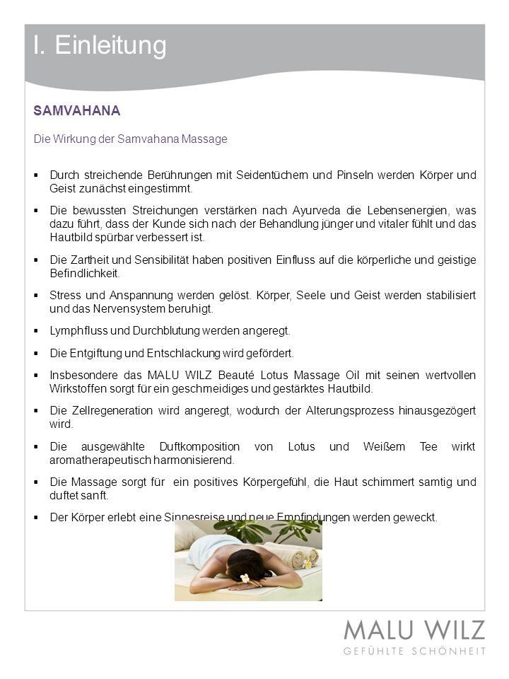 I. Einleitung SAMVAHANA Die Wirkung der Samvahana Massage Durch streichende Berührungen mit Seidentüchern und Pinseln werden Körper und Geist zunächst