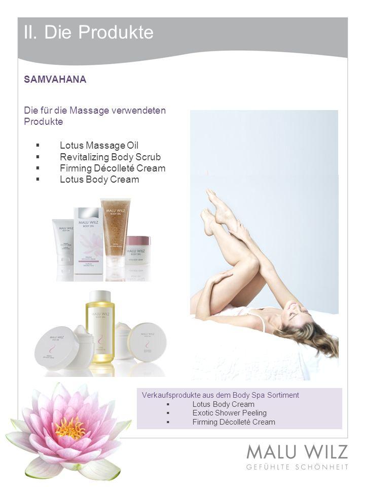 II. Die Produkte Verkaufsprodukte aus dem Body Spa Sortiment Lotus Body Cream Exotic Shower Peeling Firming Décolleté Cream SAMVAHANA Die für die Mass