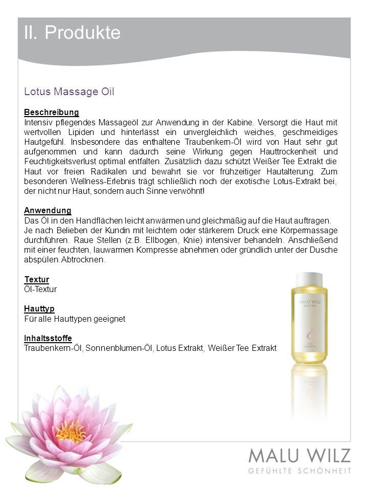 II. Produkte Lotus Massage Oil Beschreibung Intensiv pflegendes Massageöl zur Anwendung in der Kabine. Versorgt die Haut mit wertvollen Lipiden und hi