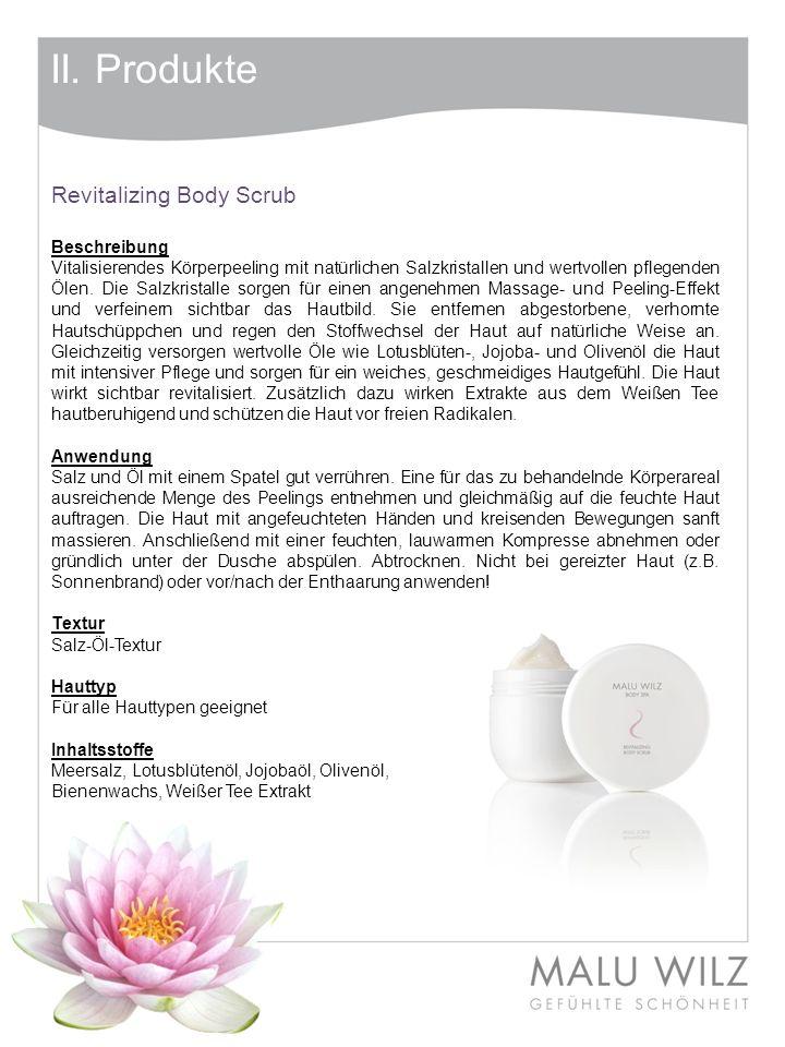 II. Produkte Revitalizing Body Scrub Beschreibung Vitalisierendes Körperpeeling mit natürlichen Salzkristallen und wertvollen pflegenden Ölen. Die Sal