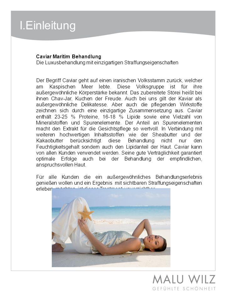 I.Einleitung Caviar Maritim Behandlung Die Luxusbehandlung mit einzigartigen Straffungseigenschaften Der Begriff Caviar geht auf einen iranischen Volk