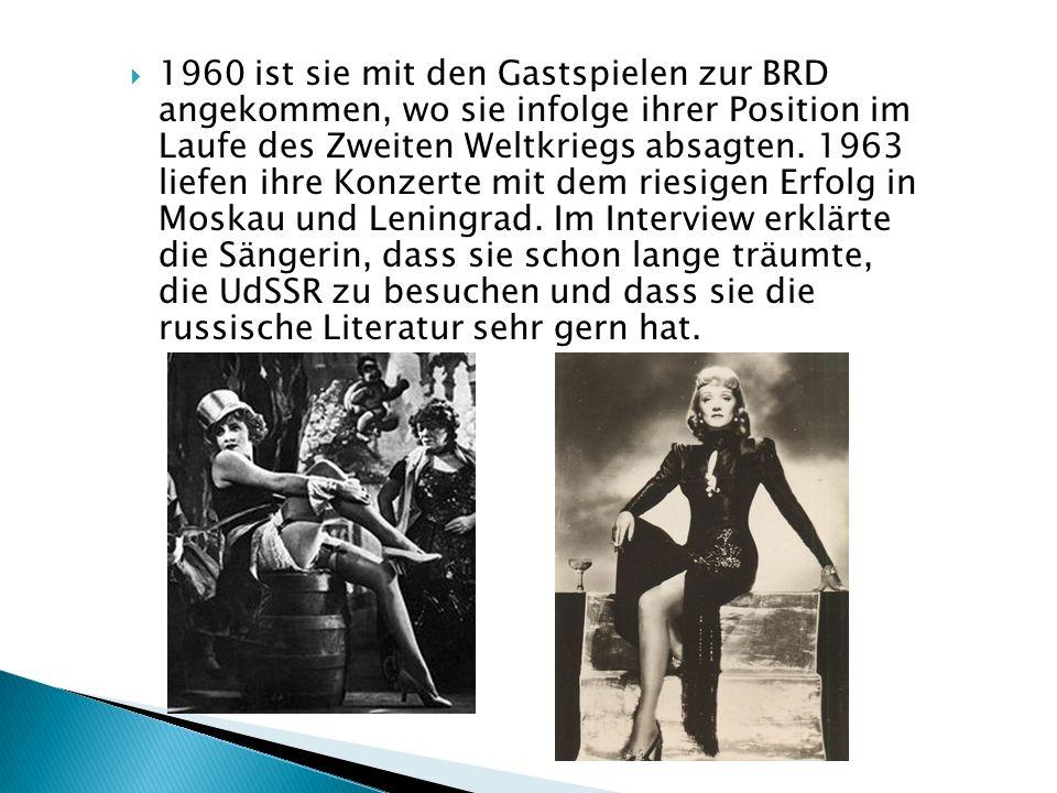 1960 ist sie mit den Gastspielen zur BRD angekommen, wo sie infolge ihrer Position im Laufe des Zweiten Weltkriegs absagten. 1963 liefen ihre Konzerte