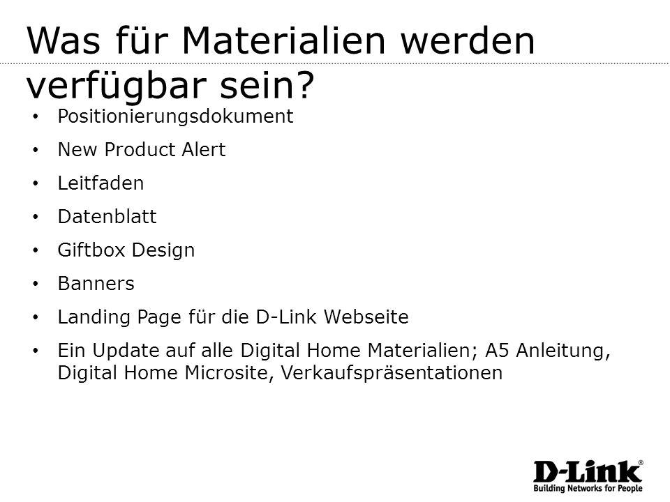 Was für Materialien werden verfügbar sein? Positionierungsdokument New Product Alert Leitfaden Datenblatt Giftbox Design Banners Landing Page für die