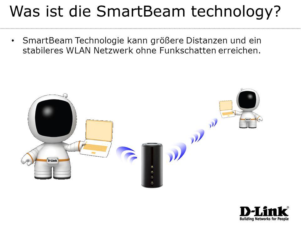 Was ist die SmartBeam technology? SmartBeam Technologie kann größere Distanzen und ein stabileres WLAN Netzwerk ohne Funkschatten erreichen.