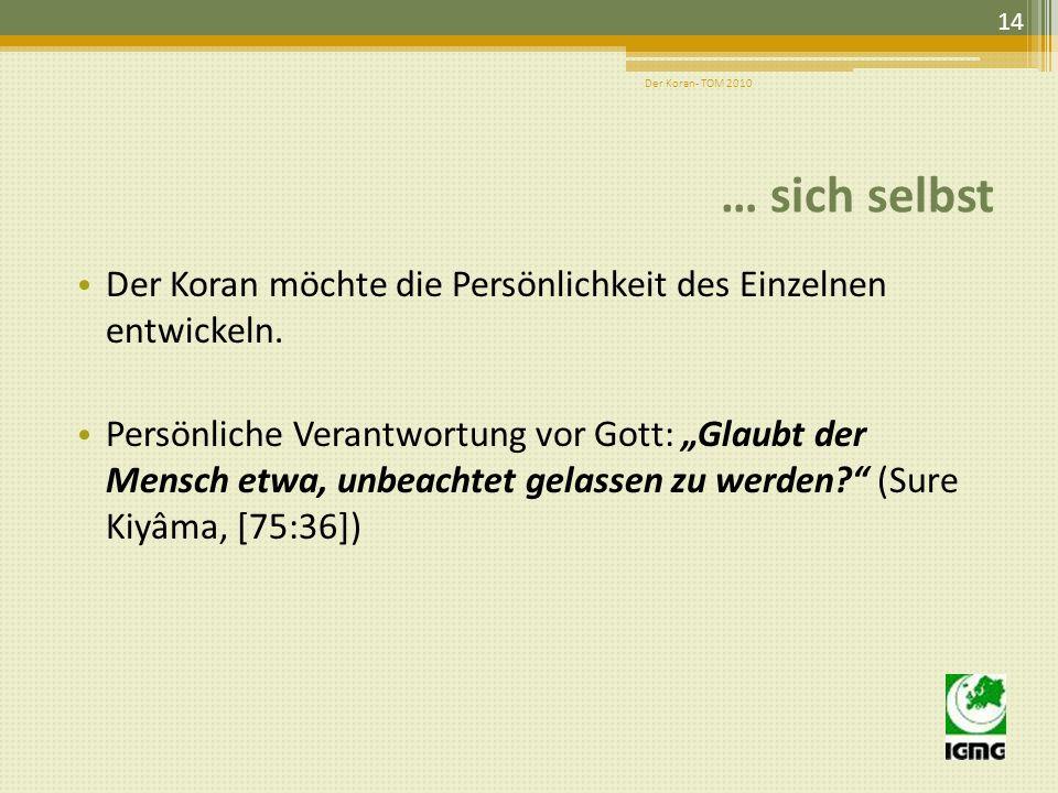 4. Verantwortung gegenüber… 13 Der Koran- TOM 2010
