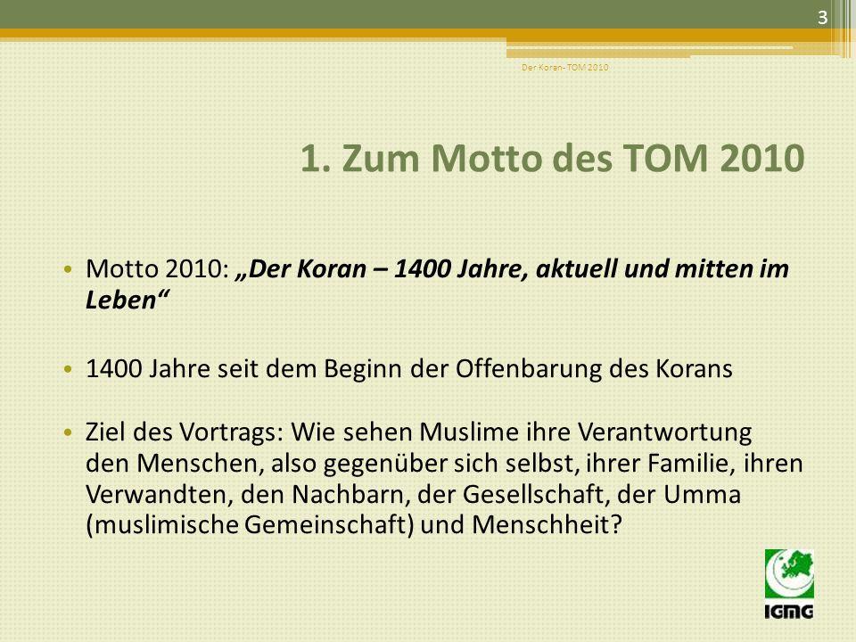 Motto 2010: Der Koran – 1400 Jahre, aktuell und mitten im Leben 1400 Jahre seit dem Beginn der Offenbarung des Korans Ziel des Vortrags: Wie sehen Muslime ihre Verantwortung den Menschen, also gegenüber sich selbst, ihrer Familie, ihren Verwandten, den Nachbarn, der Gesellschaft, der Umma (muslimische Gemeinschaft) und Menschheit.