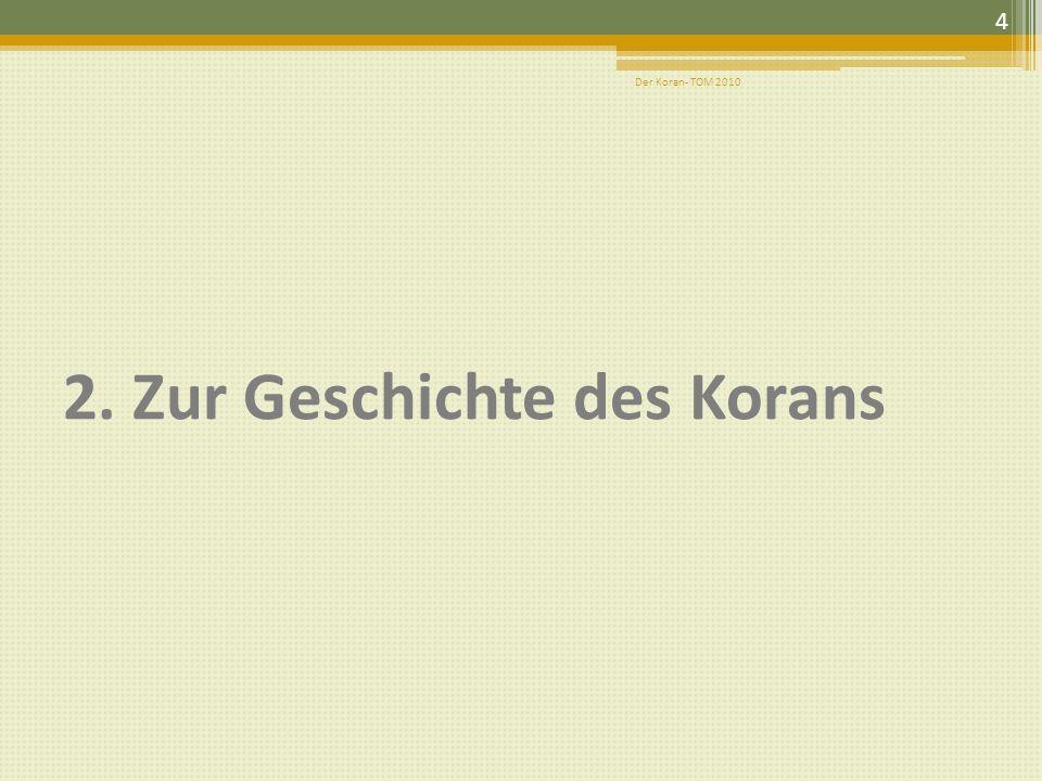 2. Zur Geschichte des Korans 4 Der Koran- TOM 2010