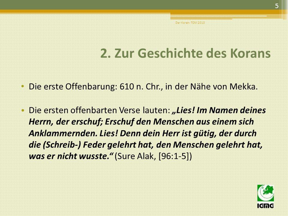 2.Zur Geschichte des Korans Die erste Offenbarung: 610 n.