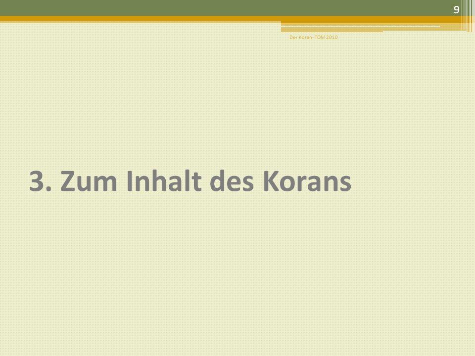 3. Zum Inhalt des Korans 9 Der Koran- TOM 2010