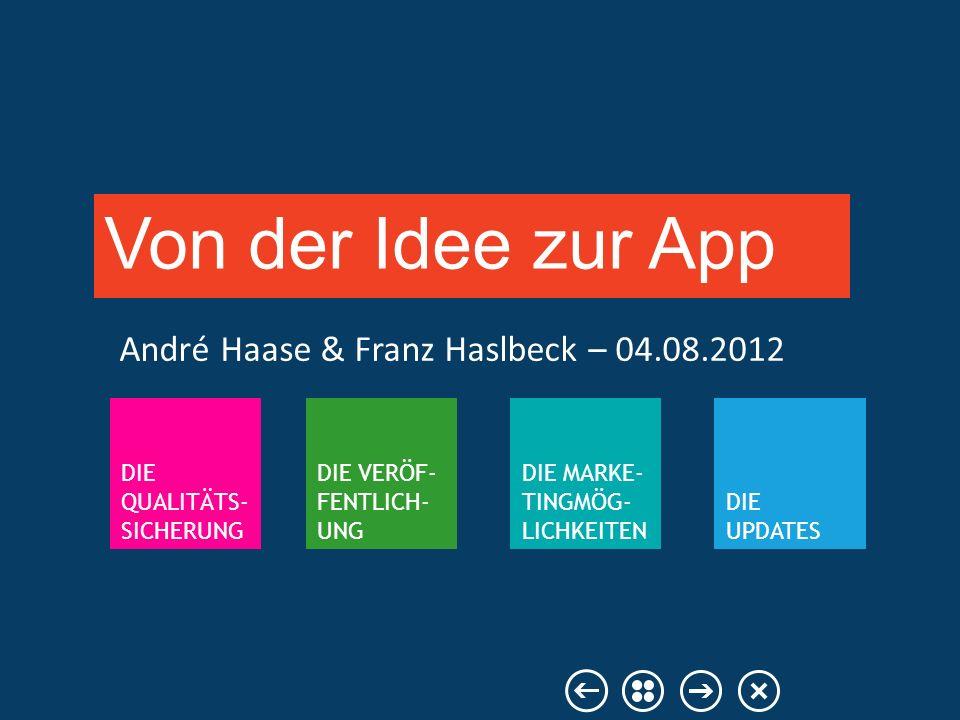 Für den großen Erfolg ist es wichtig, dass die Apps immer wieder im Fokus stehen -> Updates anbieten.
