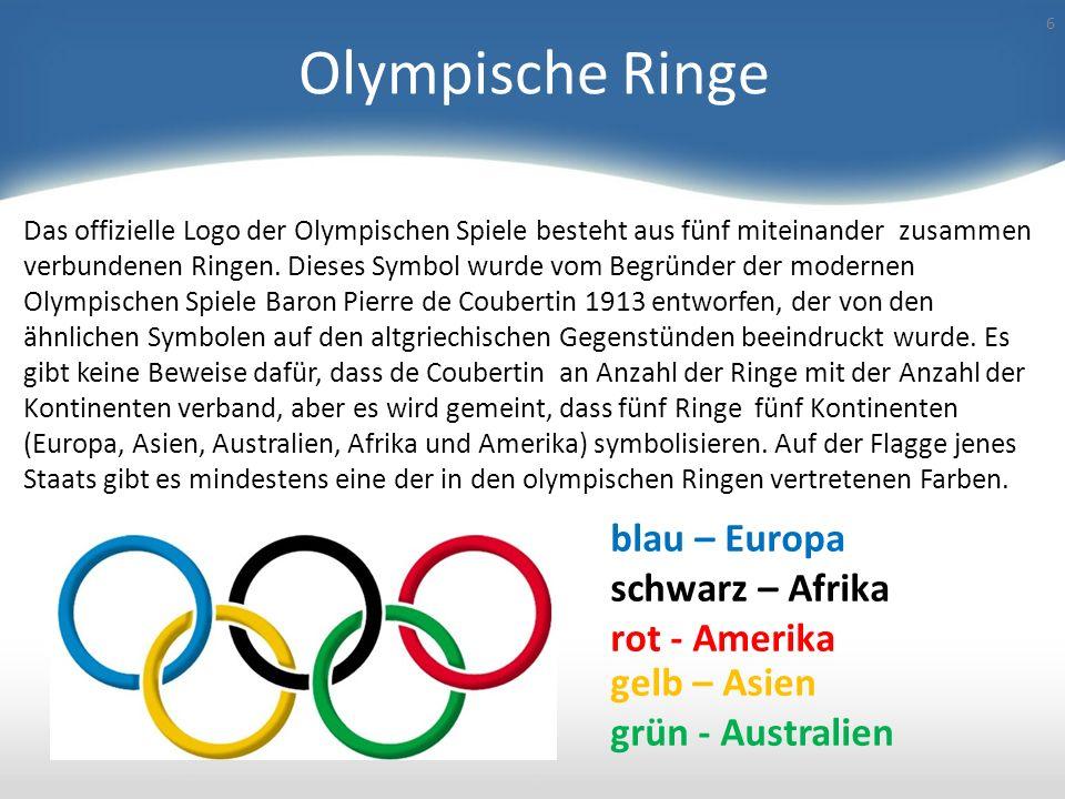 Olympische Ringe blau – Europa schwarz – Afrika rot - Amerika gelb – Asien grün - Australien Das offizielle Logo der Olympischen Spiele besteht aus fünf miteinander zusammen verbundenen Ringen.