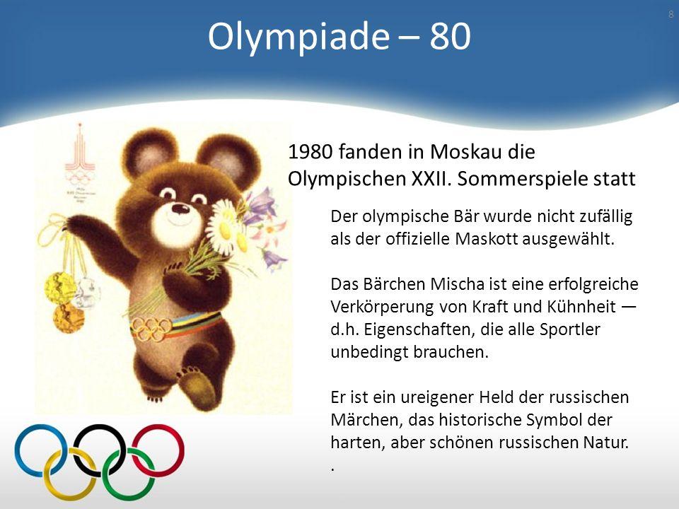 Maskotte 7 Der Zweck des olympischen Maskotts ist es «den Geist des Landes wieder zu spiegeln, wo die Spiele durchgeführt werden, den Sportlern Erfolg