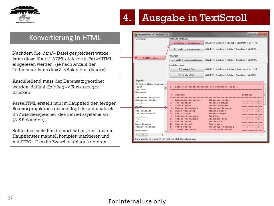 For internal use only 27 Nachdem die.html – Datei gespeichert wurde, kann diese über 1. HTML einlesen in ParseHTML eingelesen werden. (je nach Anzahl