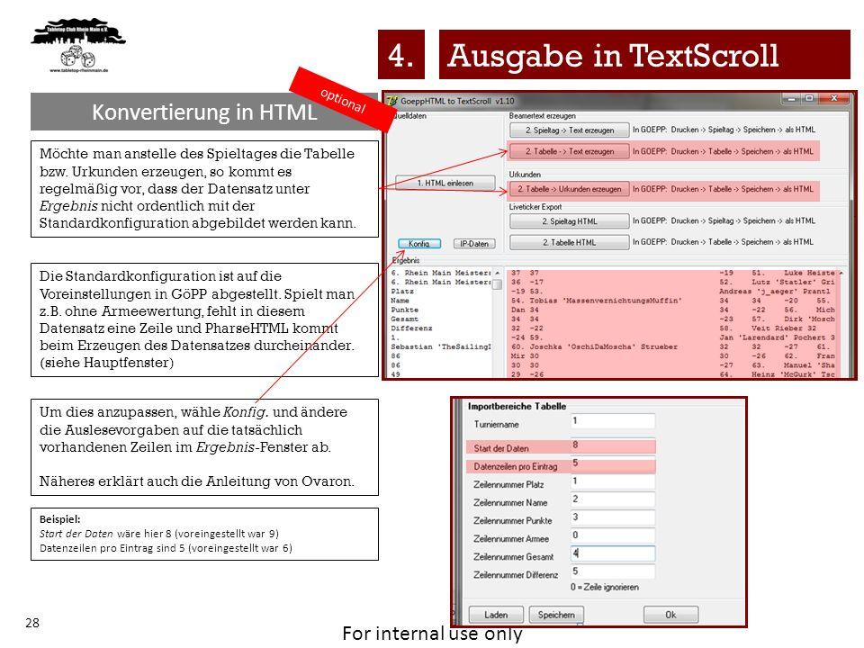 For internal use only Konvertierung in HTML 28 Möchte man anstelle des Spieltages die Tabelle bzw. Urkunden erzeugen, so kommt es regelmäßig vor, dass