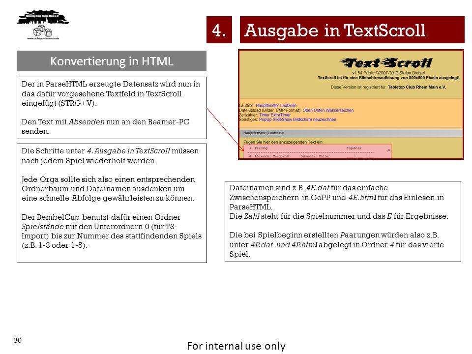 For internal use only Konvertierung in HTML 30 Der in ParseHTML erzeugte Datensatz wird nun in das dafür vorgesehene Textfeld in TextScroll eingefügt