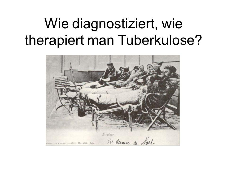Wie diagnostiziert, wie therapiert man Tuberkulose?