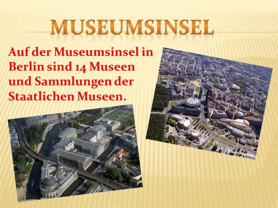 Auf der Museumsinsel in Berlin sind 14 Museen und Sammlungen der Staatlichen Museen.