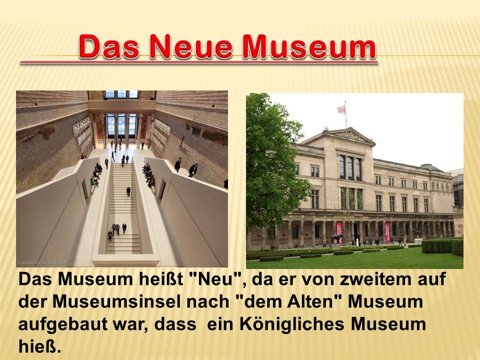 Das Museum heißt