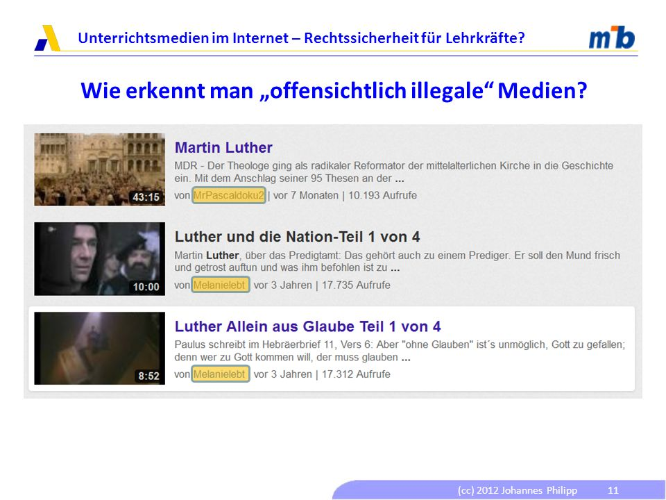 (cc) 2012 Johannes Philipp Unterrichtsmedien im Internet – Rechtssicherheit für Lehrkräfte? 11 Wie erkennt man offensichtlich illegale Medien?
