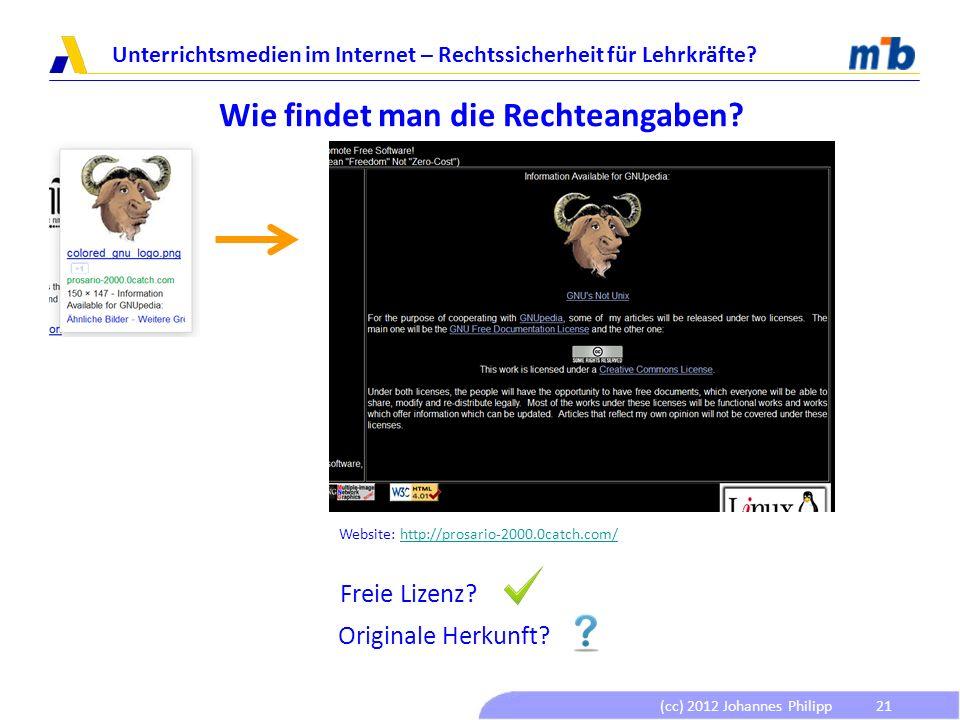 (cc) 2012 Johannes Philipp Unterrichtsmedien im Internet – Rechtssicherheit für Lehrkräfte? 21 Wie findet man die Rechteangaben? Website: http://prosa
