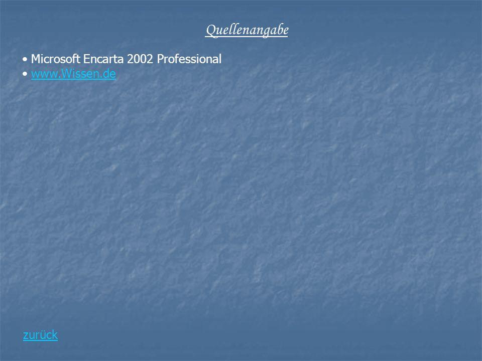 Quellenangabe zurück Microsoft Encarta 2002 Professional www.Wissen.de