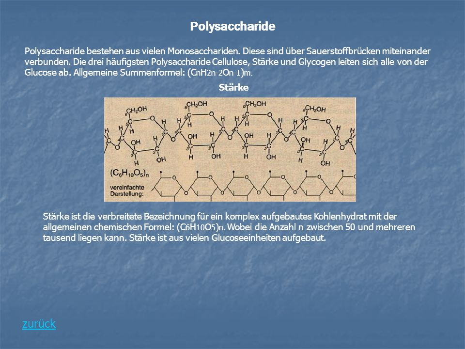 Polysaccharide Polysaccharide bestehen aus vielen Monosacchariden. Diese sind über Sauerstoffbrücken miteinander verbunden. Die drei häufigsten Polysa