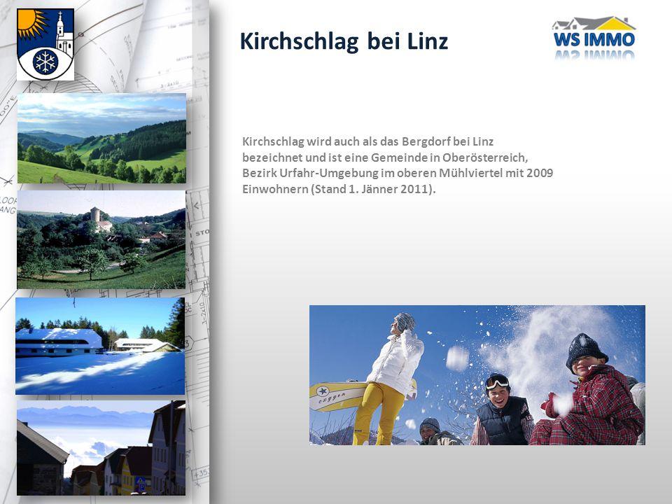 Kirchschlag wird auch als das Bergdorf bei Linz bezeichnet und ist eine Gemeinde in Oberösterreich, Bezirk Urfahr-Umgebung im oberen Mühlviertel mit 2009 Einwohnern (Stand 1.