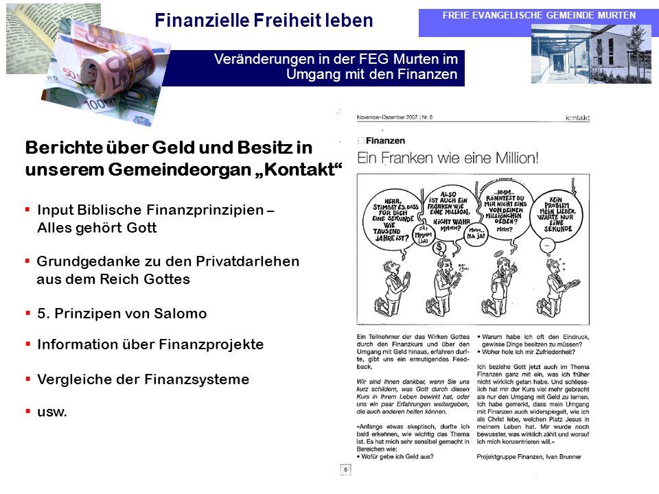 FREIE EVANGELISCHE GEMEINDE MURTEN Veränderungen in der FEG Murten im Umgang mit den Finanzen Finanzielle Freiheit leben Berichte über Geld und Besitz