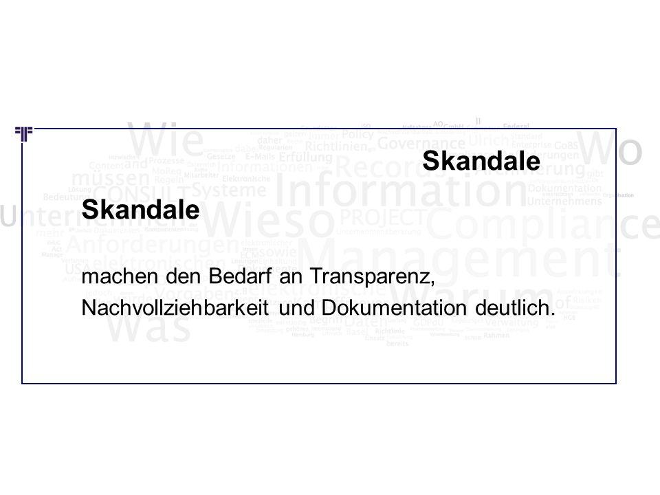 Wie Wo Was Skandale machen den Bedarf an Transparenz, Nachvollziehbarkeit und Dokumentation deutlich. Skandale
