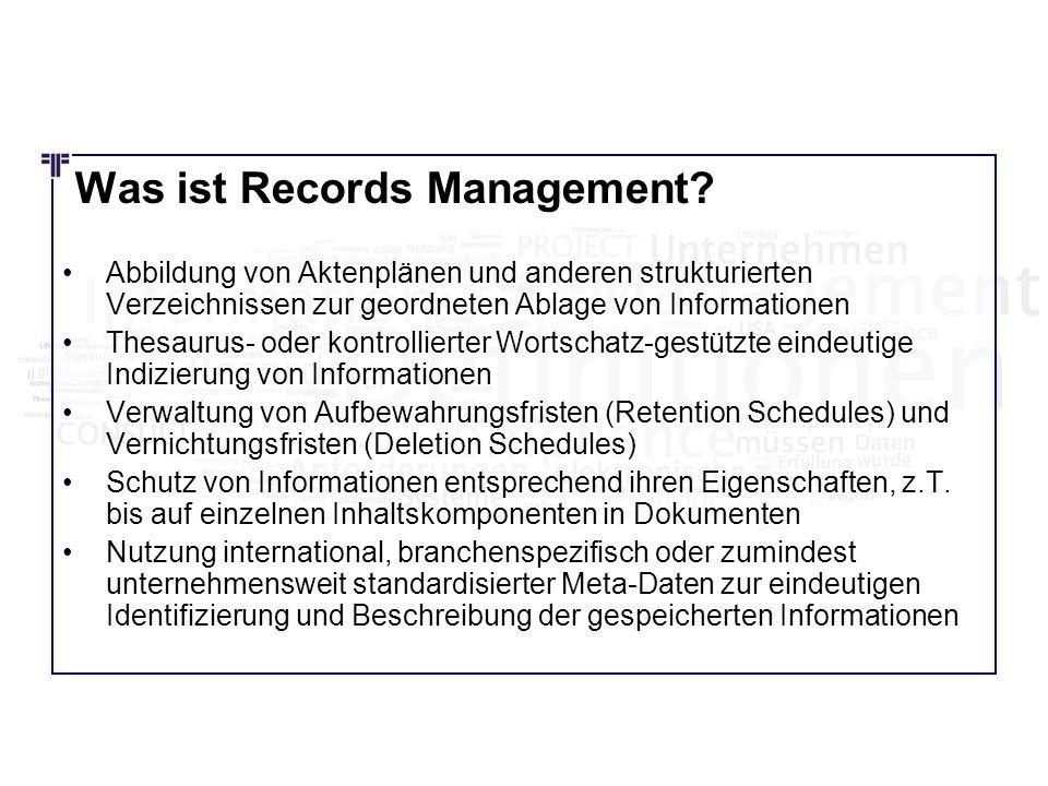 Was ist Records Management? Abbildung von Aktenplänen und anderen strukturierten Verzeichnissen zur geordneten Ablage von Informationen Thesaurus- ode