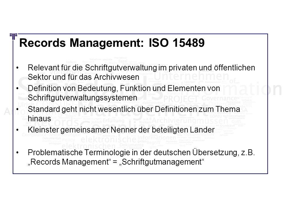 Records Management: ISO 15489 Relevant für die Schriftgutverwaltung im privaten und öffentlichen Sektor und für das Archivwesen Definition von Bedeutu