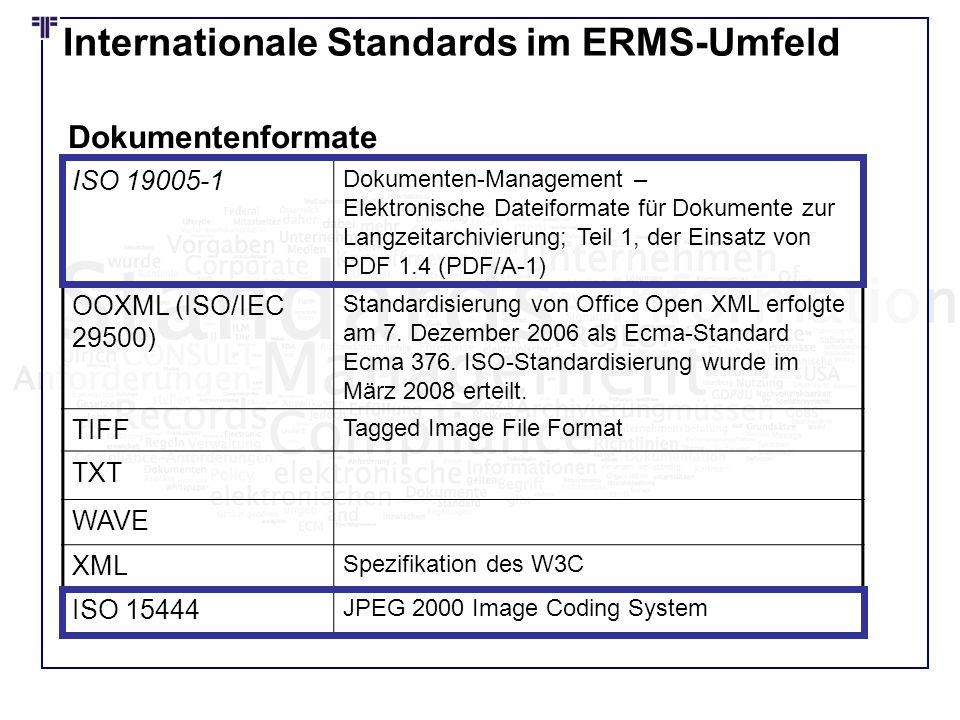 Internationale Standards im ERMS-Umfeld Dokumentenformate ISO 19005-1 Dokumenten-Management – Elektronische Dateiformate für Dokumente zur Langzeitarc