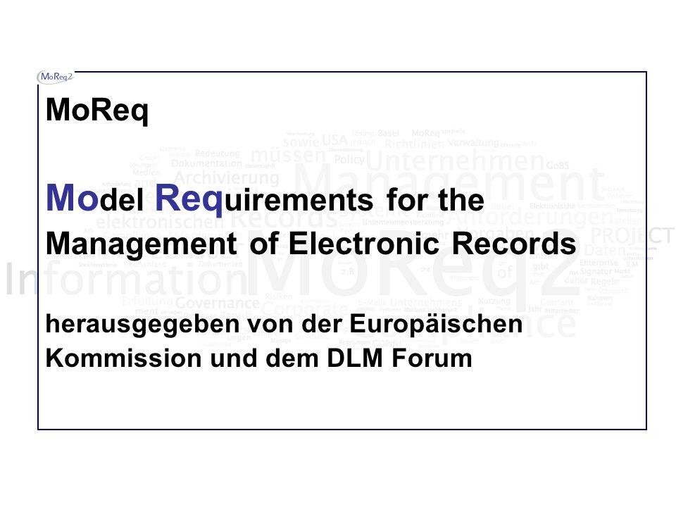 Mo del Req uirements for the Management of Electronic Records herausgegeben von der Europäischen Kommission und dem DLM Forum