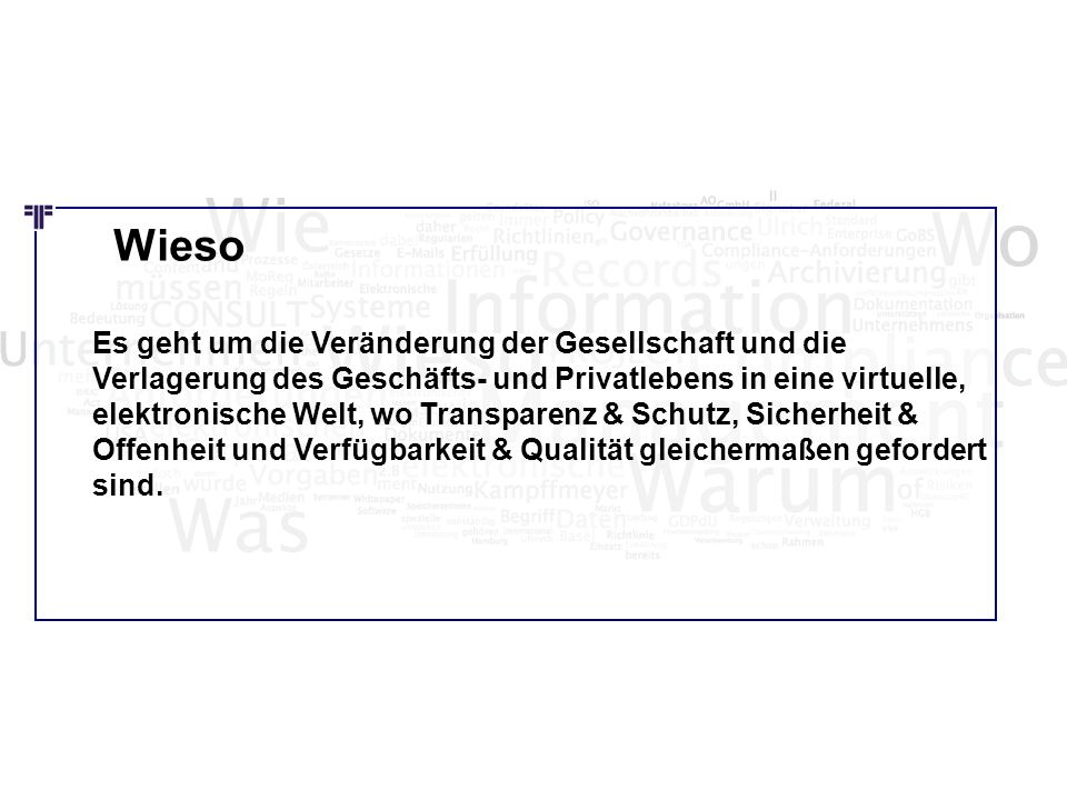 Internationale Standards im ERMS-Umfeld ISO 15489: 2003, Teile 1 und 2Information und Dokumentation ANSI/AIIM TR2-1998,Technical Report for Information and Image Management Glossar der Dokumenten- Technologien herausgegeben von AIIM International MoReq, Model Requirements for the Management of Electronic Records Veröffentlicht vom Office for Official Publications of the European Commission, 2002 ISO 12651:1999Vokabular des Electronic Imaging Glossary of Records and Information Management Terms ARMA International, 3rd Ed., 2007 ERM Terminologie