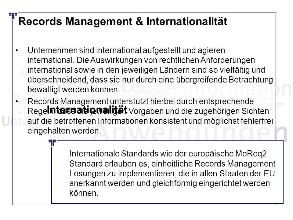 Records Management & Internationalität Unternehmen sind international aufgestellt und agieren international. Die Auswirkungen von rechtlichen Anforder