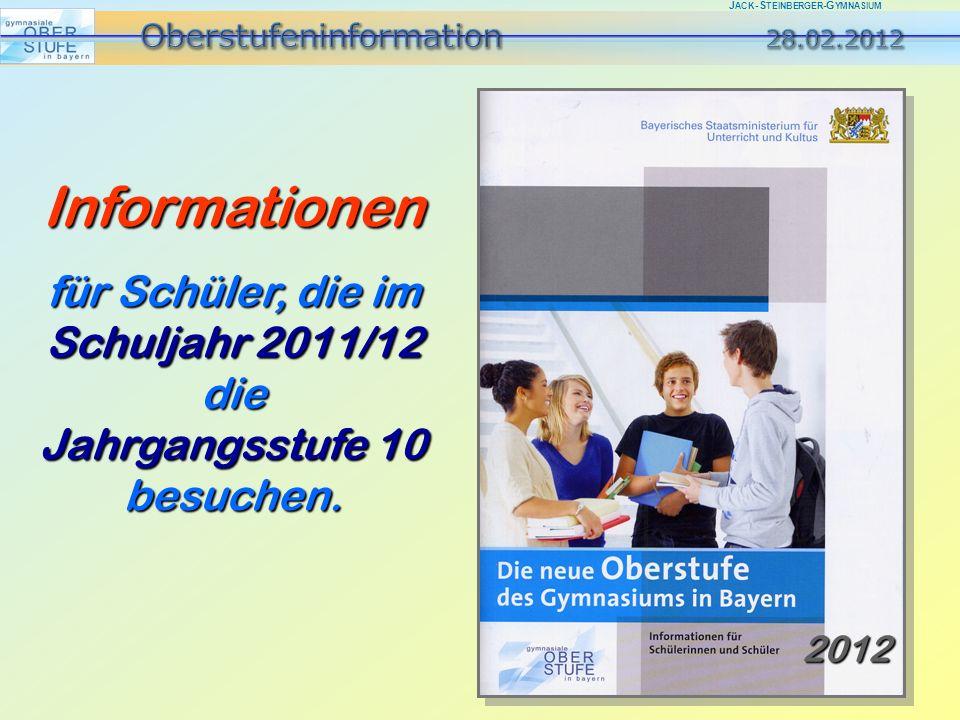 J ACK -S TEINBERGER -G YMNASIUM Informationen für Schüler, die im Schuljahr 2011/12 die Jahrgangsstufe 10 besuchen.