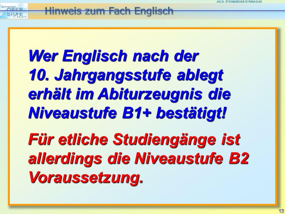 J ACK -S TEINBERGER -G YMNASIUM Wer Englisch nach der 10.