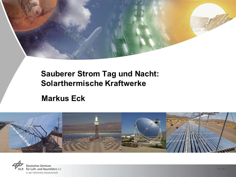 Folie 1 Sauberer Strom Tag und Nacht: Solarthermische Kraftwerke Markus Eck