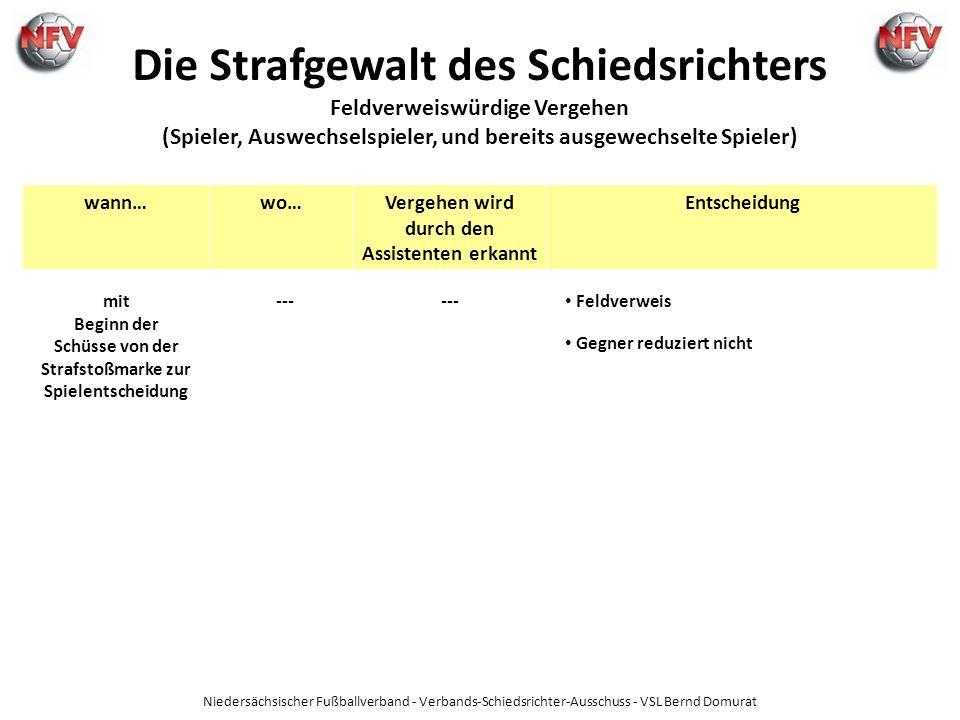 Niedersächsischer Fußballverband - Verbands-Schiedsrichter-Ausschuss - VSL Bernd Domurat wann…wo…Vergehen wird durch den Assistenten erkannt Entscheid